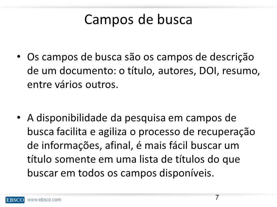 Campos de busca Os campos de busca são os campos de descrição de um documento: o título, autores, DOI, resumo, entre vários outros.