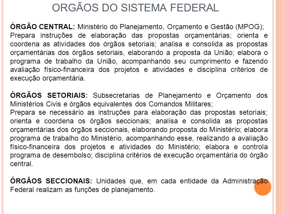 ORGÃOS DO SISTEMA FEDERAL