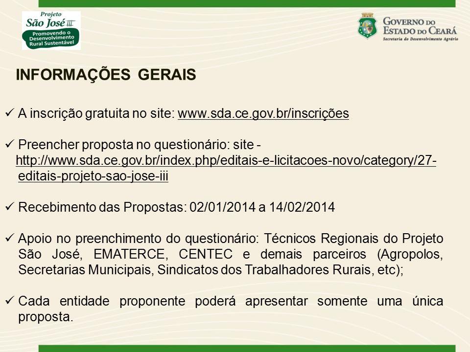 INFORMAÇÕES GERAIS A inscrição gratuita no site: www.sda.ce.gov.br/inscrições. Preencher proposta no questionário: site -