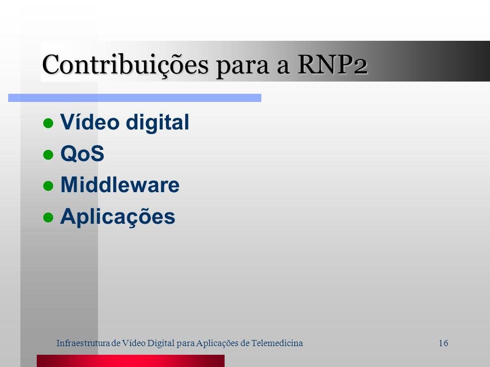 Contribuições para a RNP2