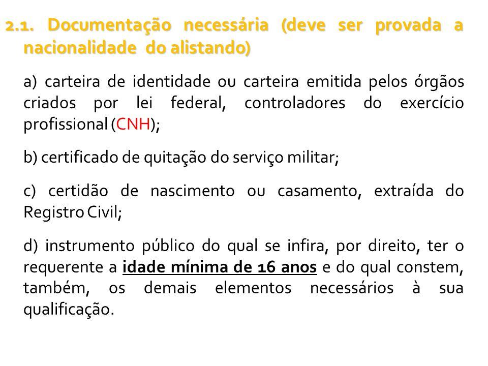 2.1. Documentação necessária (deve ser provada a nacionalidade do alistando)