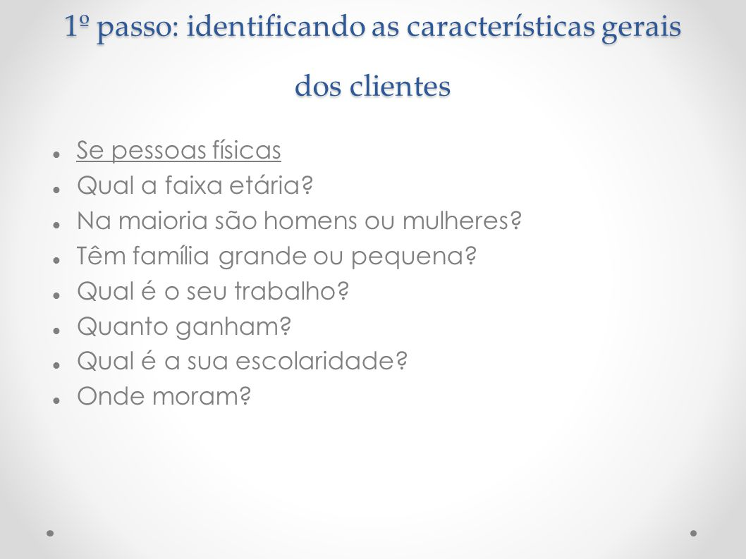 1º passo: identificando as características gerais dos clientes