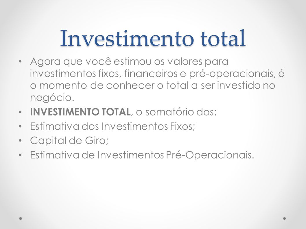 Investimento total