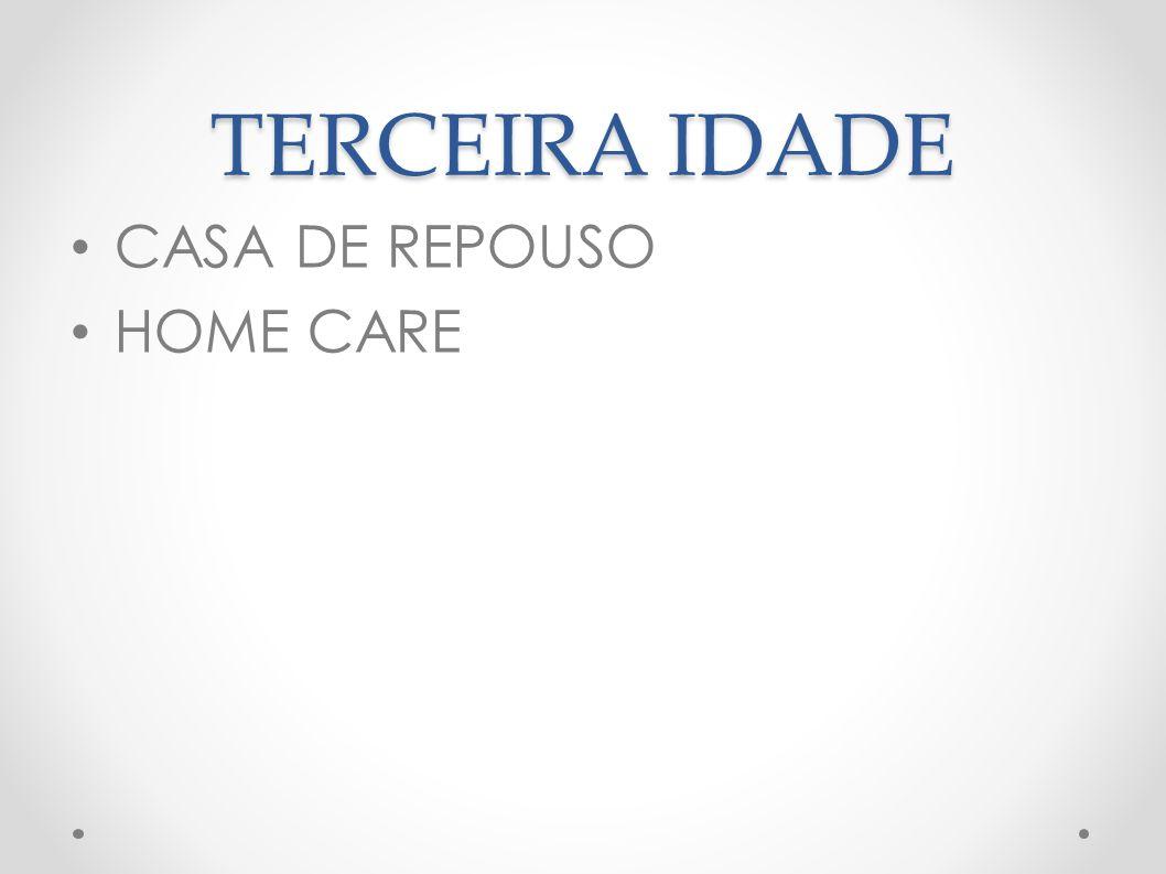 TERCEIRA IDADE CASA DE REPOUSO HOME CARE