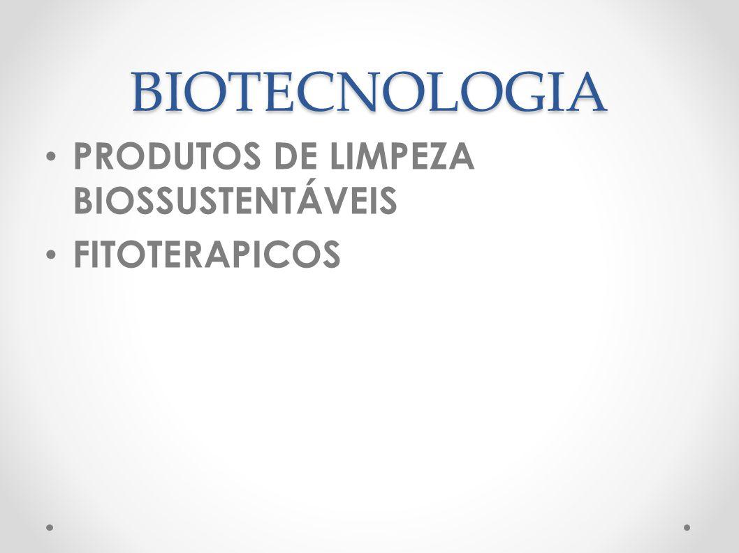 BIOTECNOLOGIA PRODUTOS DE LIMPEZA BIOSSUSTENTÁVEIS FITOTERAPICOS