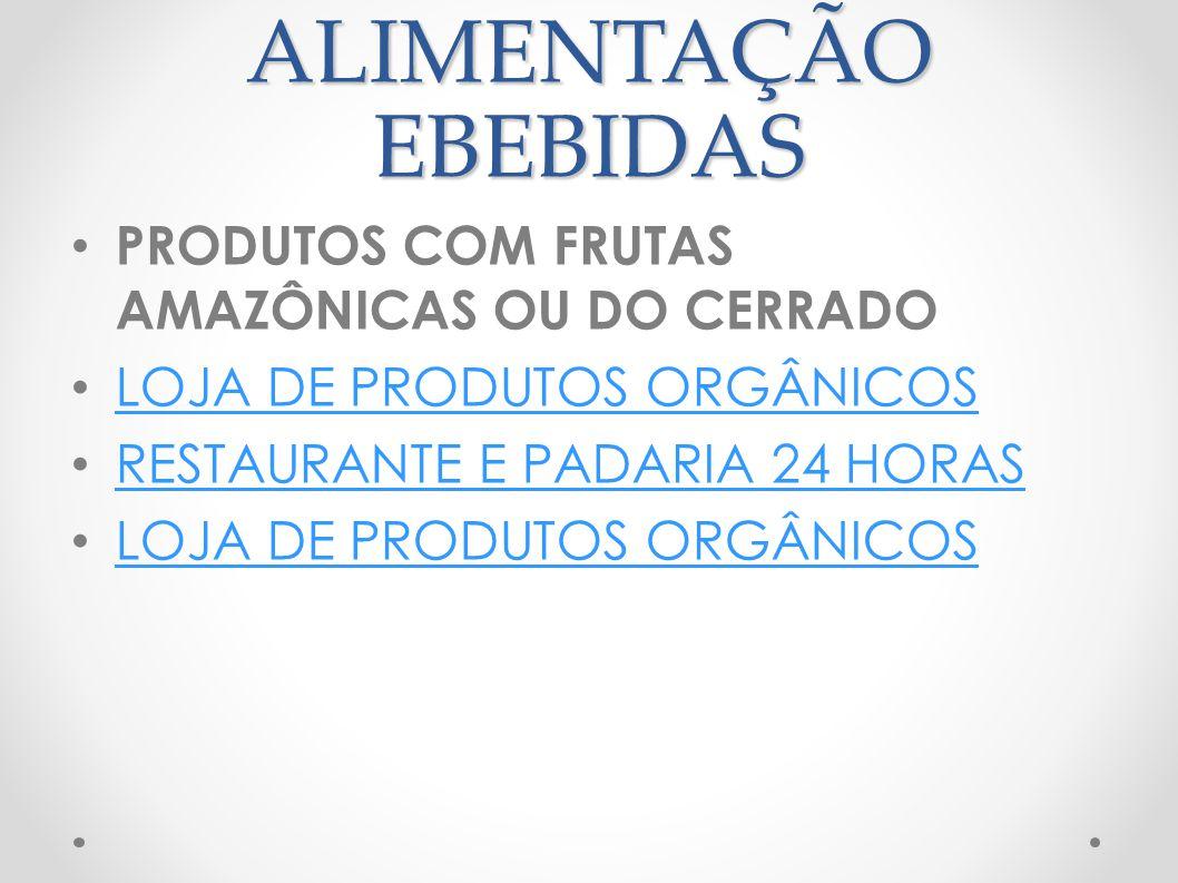 ALIMENTAÇÃO EBEBIDAS PRODUTOS COM FRUTAS AMAZÔNICAS OU DO CERRADO