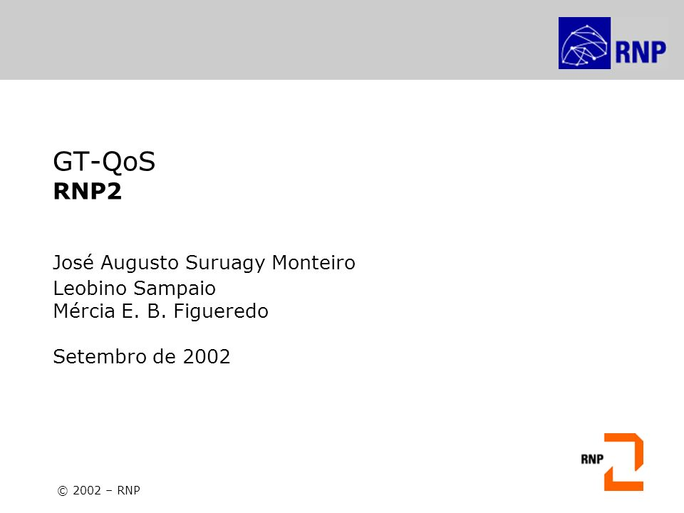 GT-QoS RNP2 José Augusto Suruagy Monteiro Leobino Sampaio
