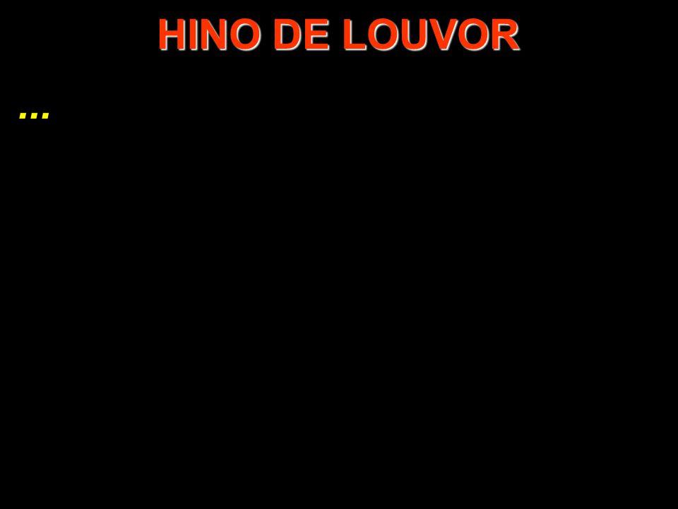 HINO DE LOUVOR ...