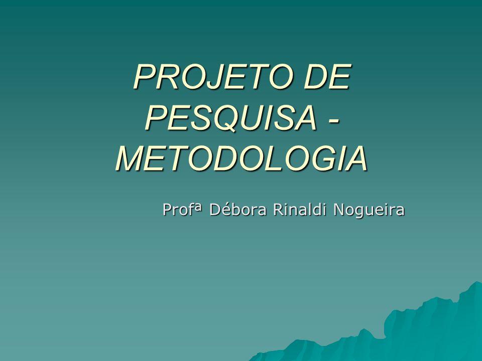 PROJETO DE PESQUISA -METODOLOGIA