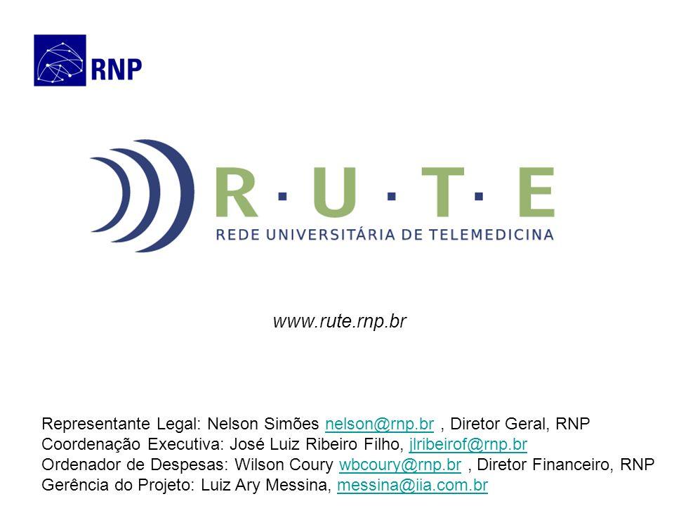 www.rute.rnp.br Representante Legal: Nelson Simões nelson@rnp.br , Diretor Geral, RNP.
