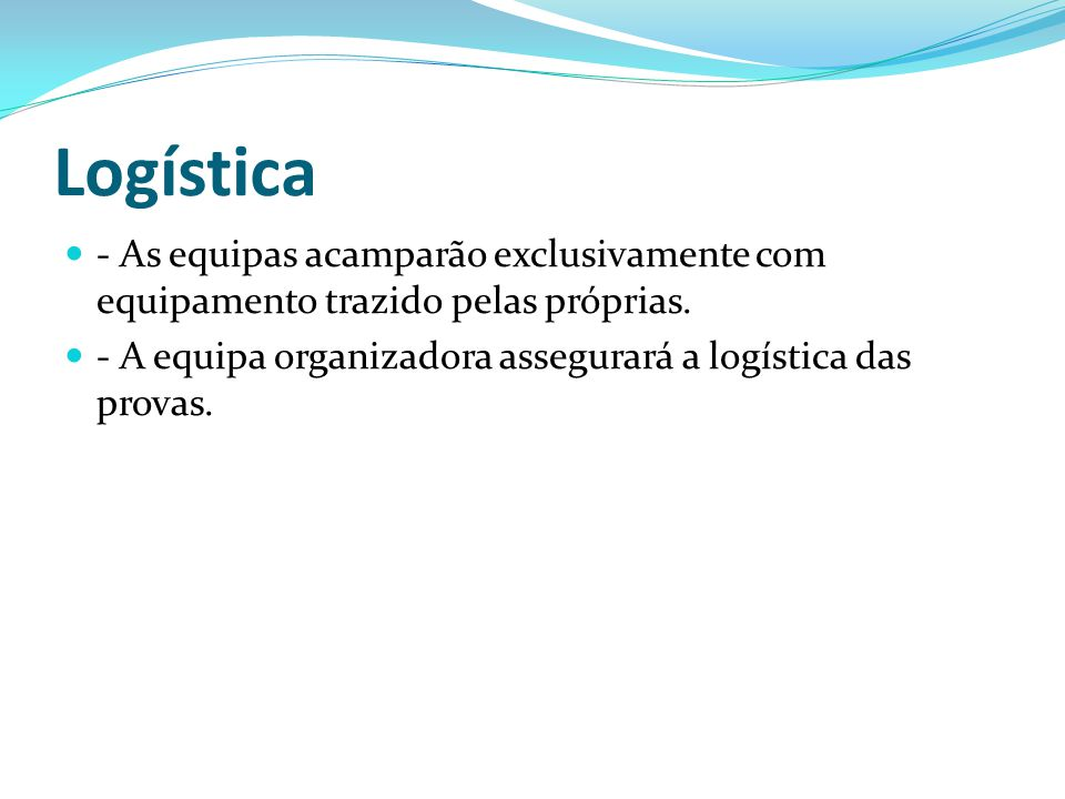 Logística - As equipas acamparão exclusivamente com equipamento trazido pelas próprias.