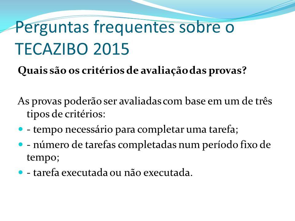 Perguntas frequentes sobre o TECAZIBO 2015