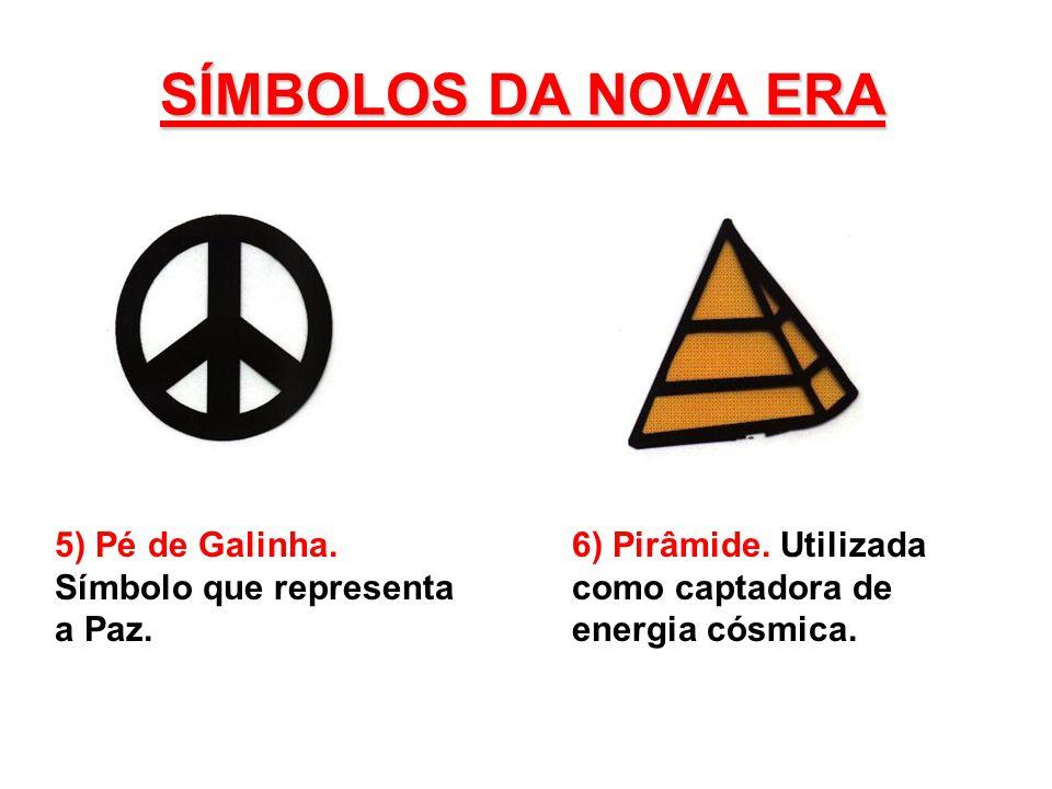 SÍMBOLOS DA NOVA ERA 5) Pé de Galinha. Símbolo que representa a Paz.