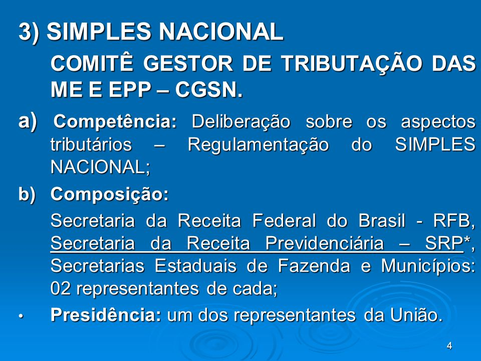 3) SIMPLES NACIONAL COMITÊ GESTOR DE TRIBUTAÇÃO DAS ME E EPP – CGSN.
