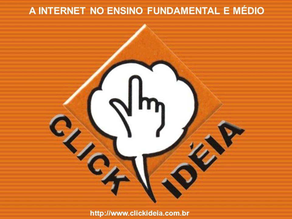 A INTERNET NO ENSINO FUNDAMENTAL E MÉDIO