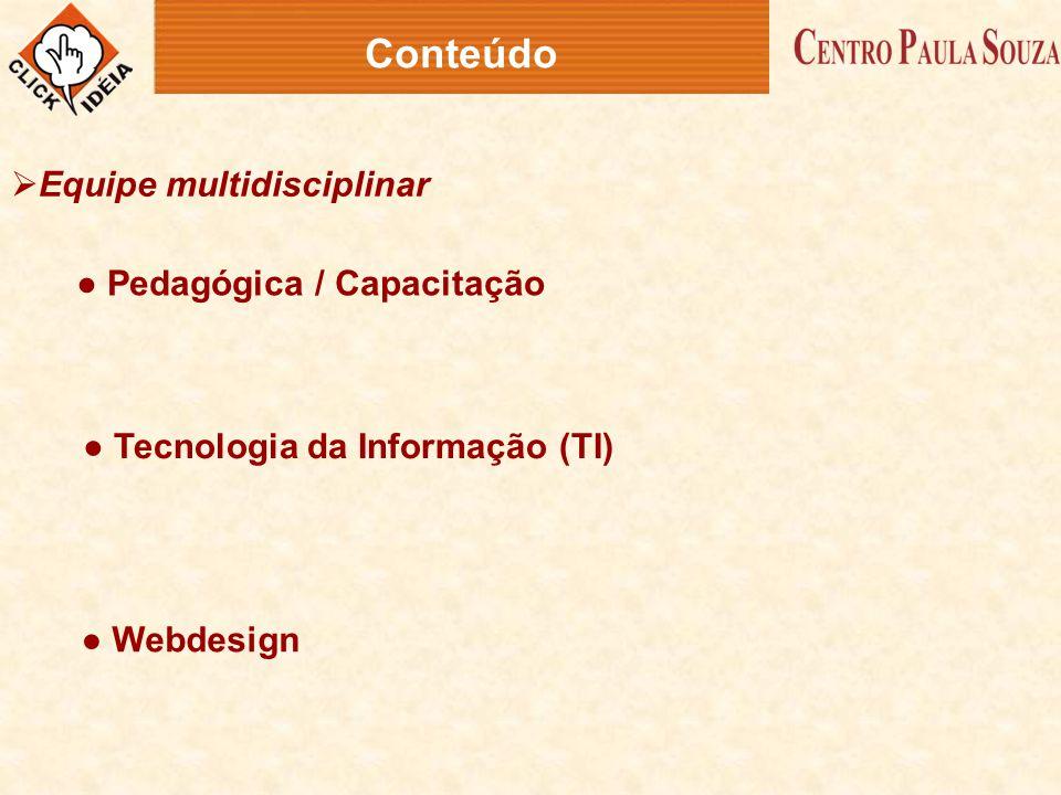 Conteúdo Equipe multidisciplinar ● Pedagógica / Capacitação