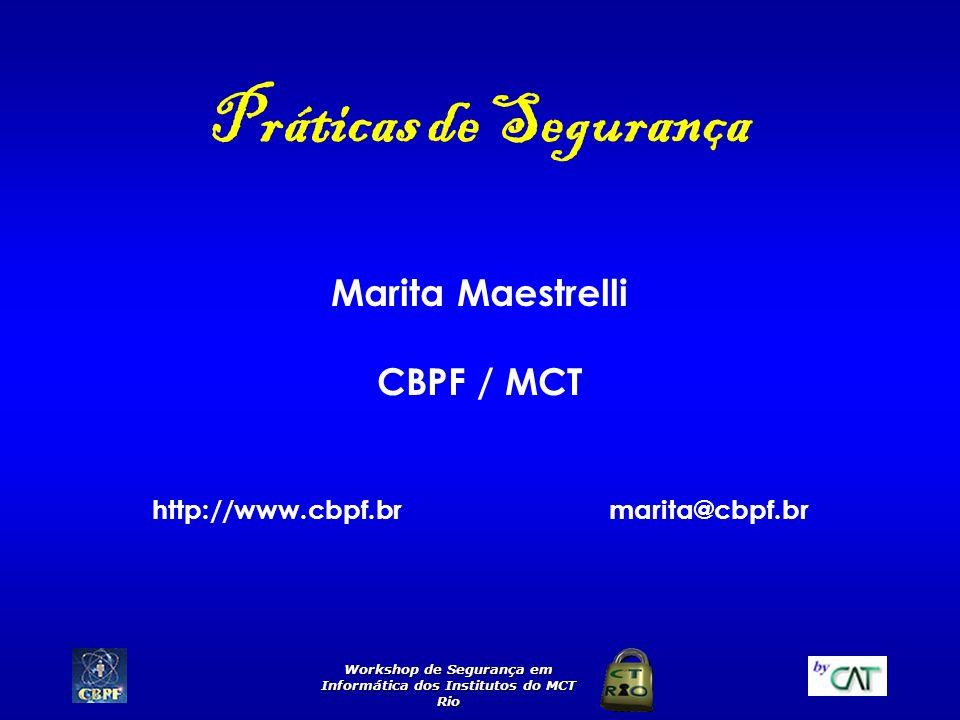 Práticas de Segurança Marita Maestrelli CBPF / MCT