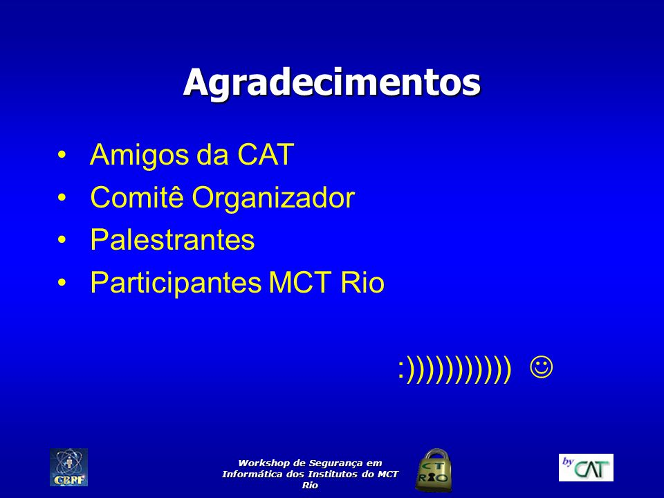 Workshop de Segurança em Informática dos Institutos do MCT Rio