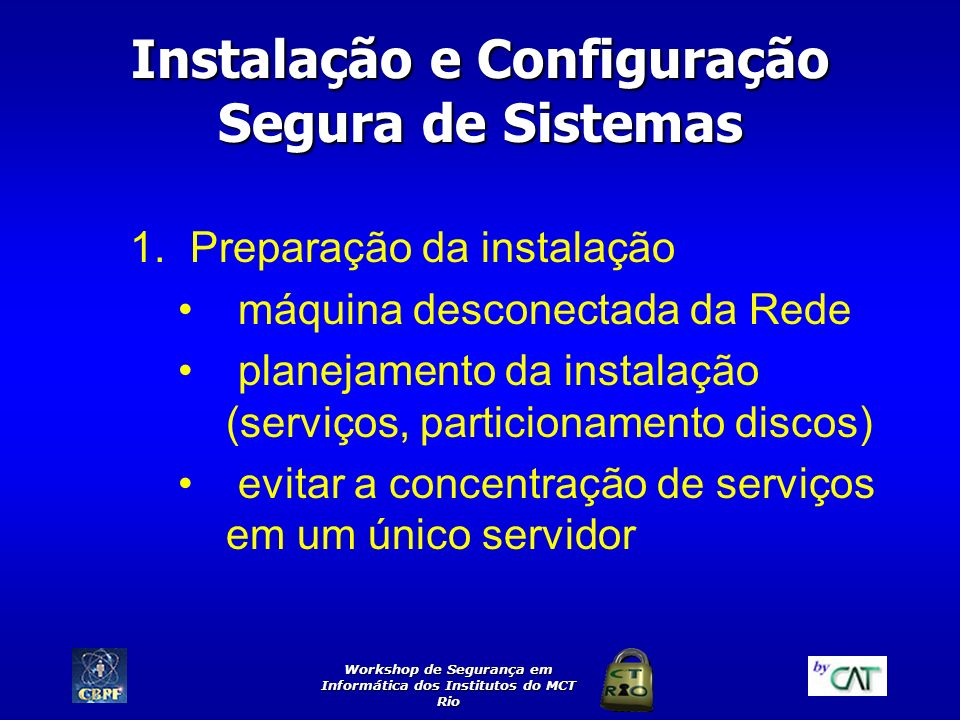 Instalação e Configuração Segura de Sistemas