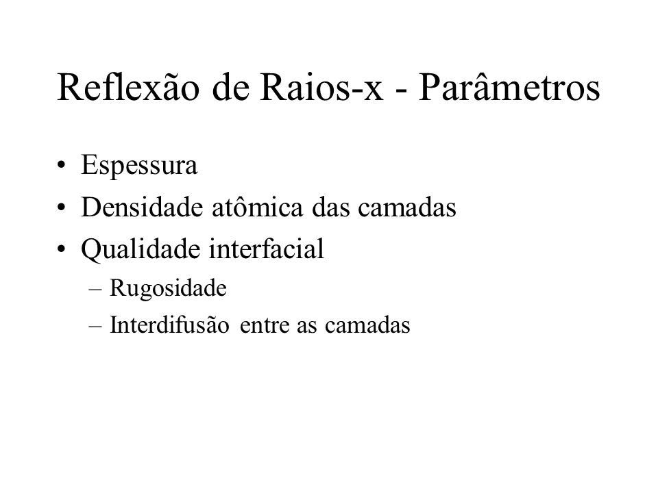 Reflexão de Raios-x - Parâmetros