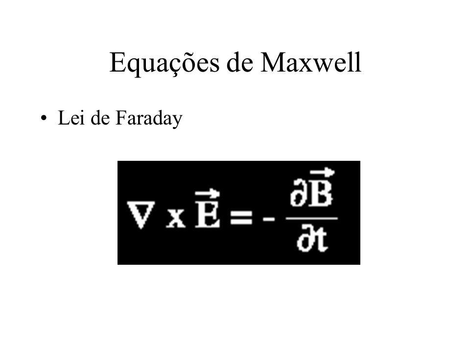 Equações de Maxwell Lei de Faraday