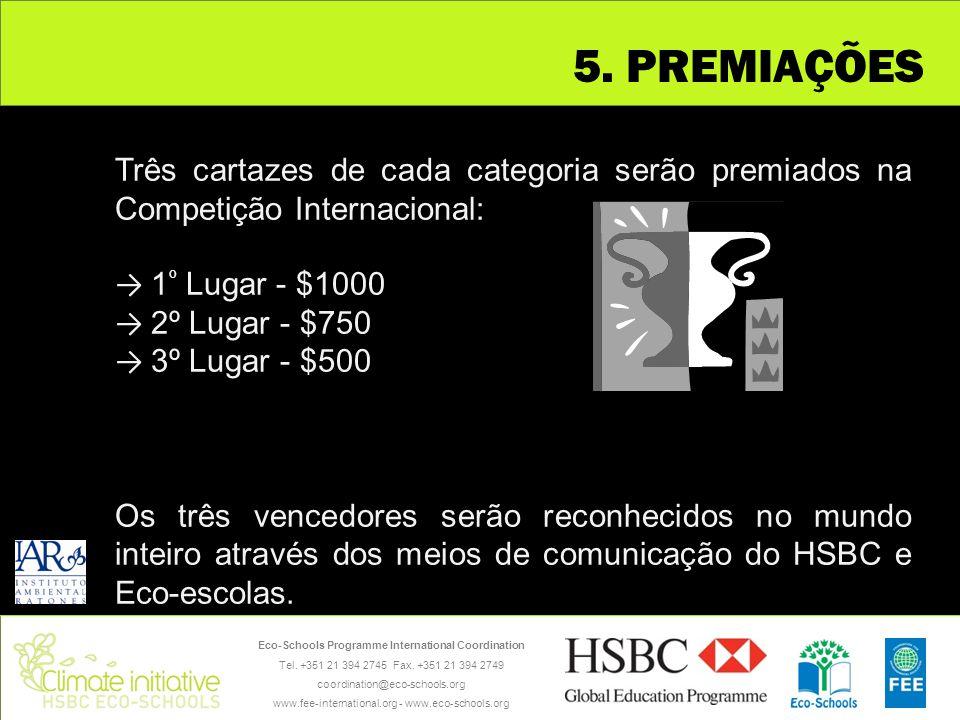 5. PREMIAÇÕES Três cartazes de cada categoria serão premiados na Competição Internacional: → 1º Lugar - $1000.