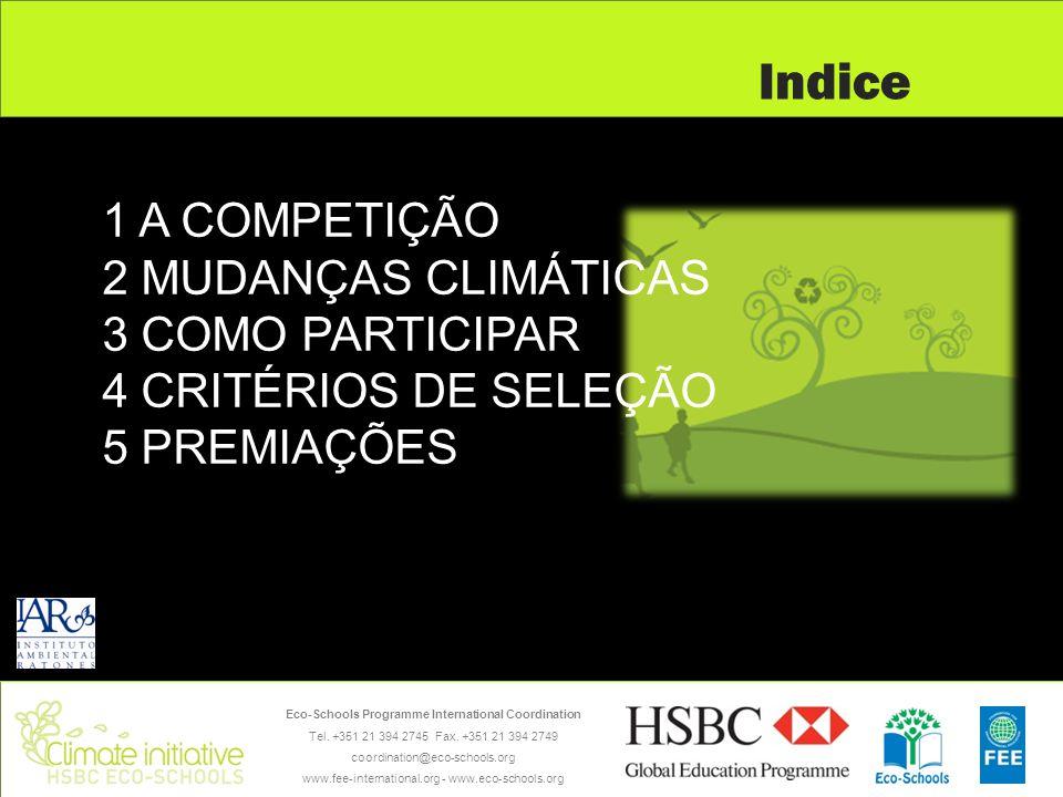 Indice 1 A COMPETIÇÃO 2 MUDANÇAS CLIMÁTICAS 3 COMO PARTICIPAR 4 CRITÉRIOS DE SELEÇÃO 5 PREMIAÇÕES