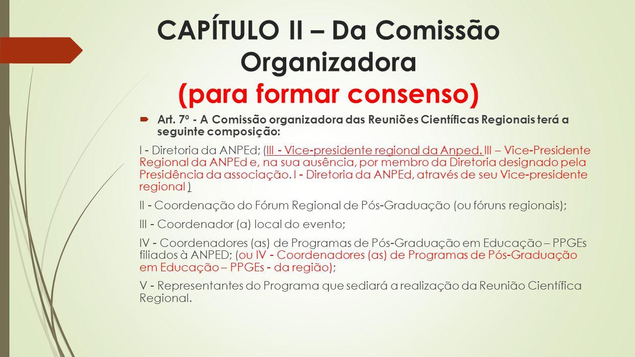 CAPÍTULO II – Da Comissão Organizadora (para formar consenso)