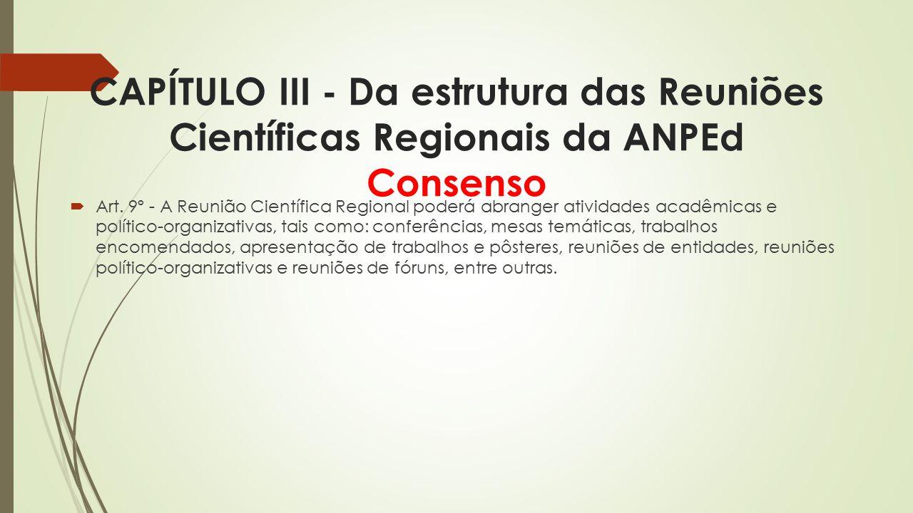 CAPÍTULO III - Da estrutura das Reuniões Científicas Regionais da ANPEd Consenso