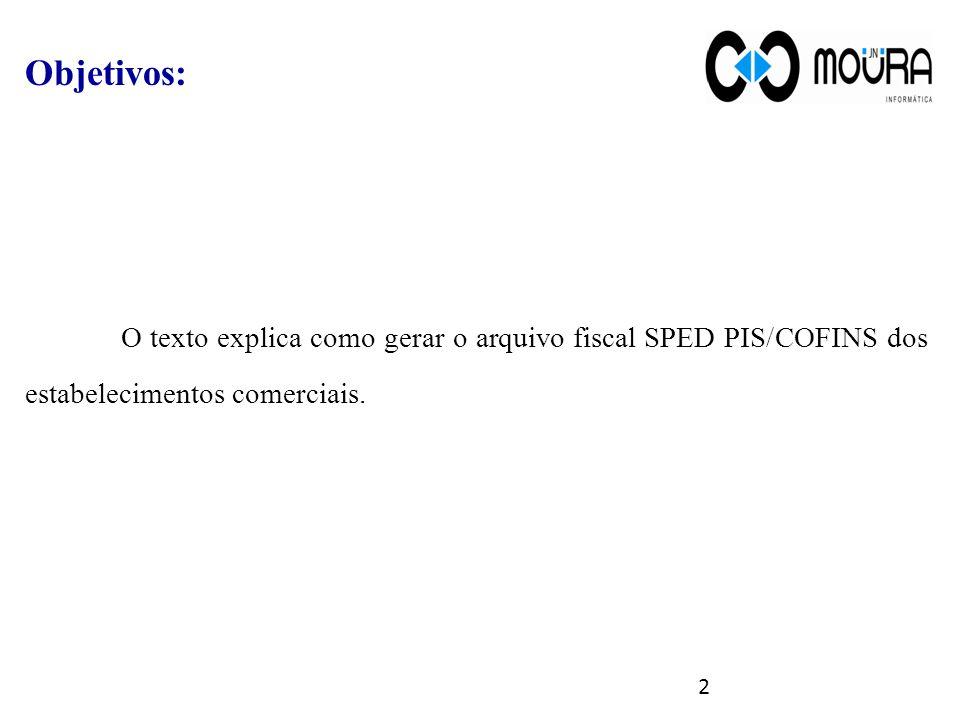 Objetivos: O texto explica como gerar o arquivo fiscal SPED PIS/COFINS dos estabelecimentos comerciais.