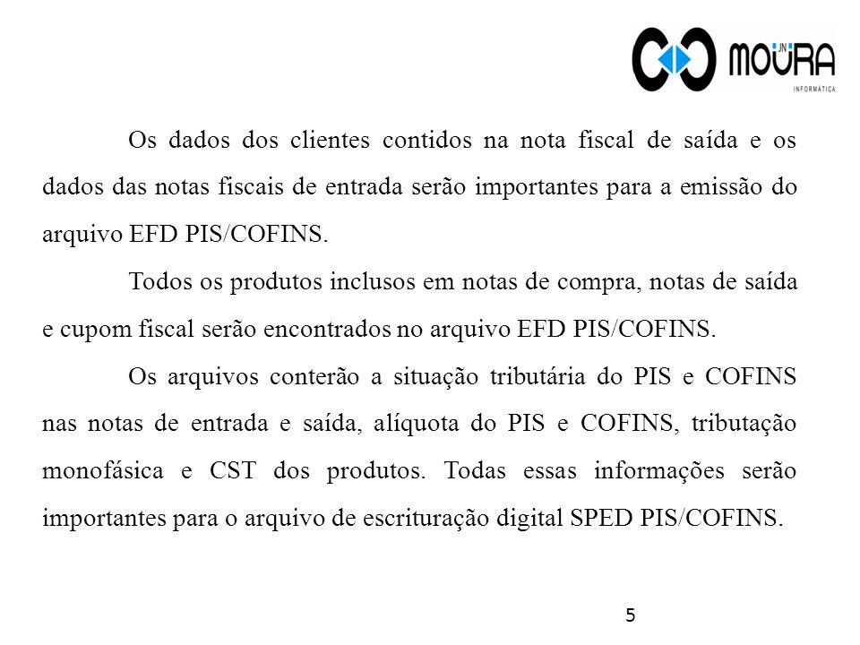 Os dados dos clientes contidos na nota fiscal de saída e os dados das notas fiscais de entrada serão importantes para a emissão do arquivo EFD PIS/COFINS.