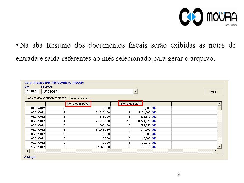 Na aba Resumo dos documentos fiscais serão exibidas as notas de entrada e saída referentes ao mês selecionado para gerar o arquivo.