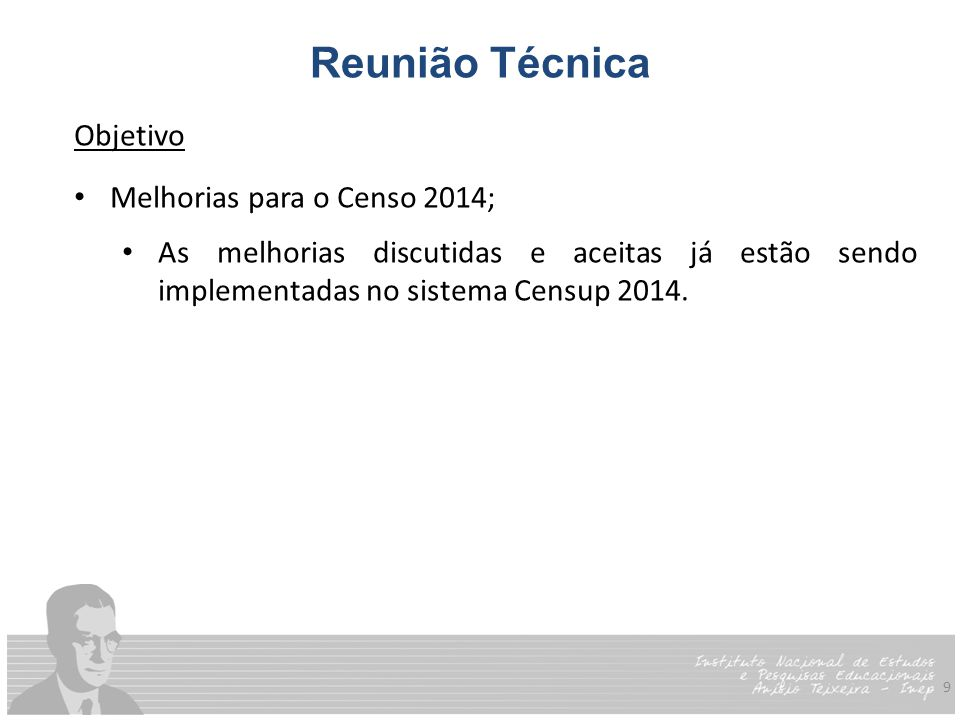 Reunião Técnica Objetivo Melhorias para o Censo 2014;