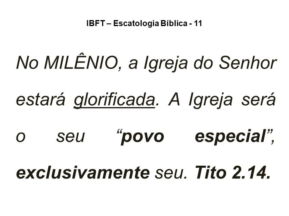 IBFT – Escatologia Bíblica - 11