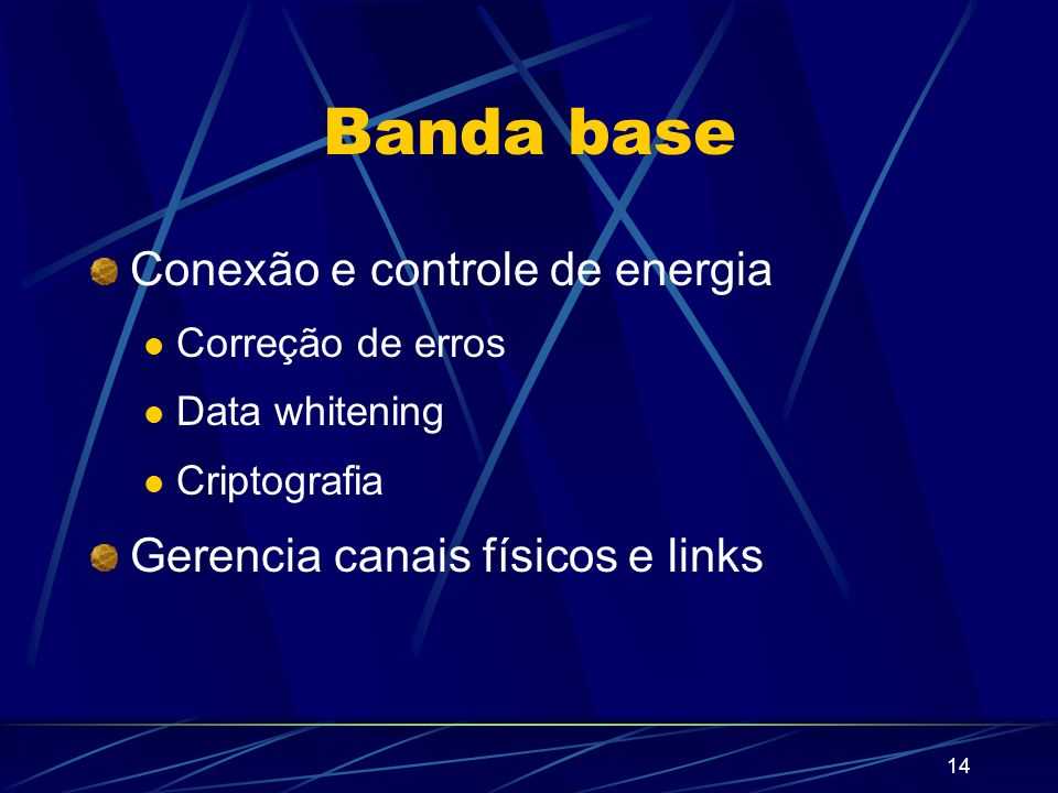Banda base Conexão e controle de energia