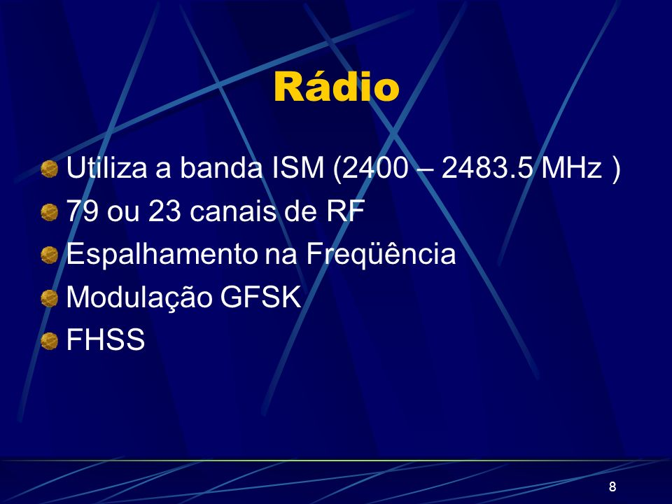 Rádio Utiliza a banda ISM (2400 – 2483.5 MHz ) 79 ou 23 canais de RF