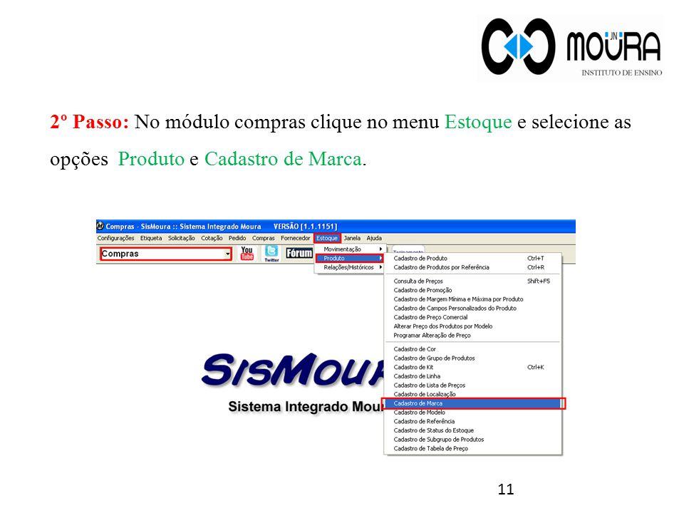 2º Passo: No módulo compras clique no menu Estoque e selecione as opções Produto e Cadastro de Marca.