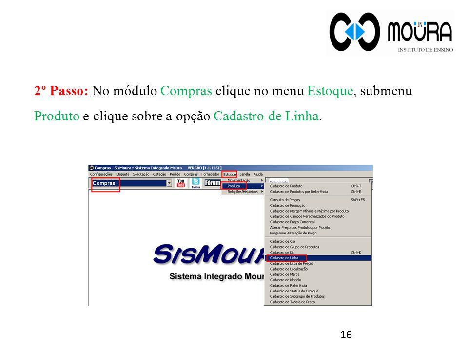 2º Passo: No módulo Compras clique no menu Estoque, submenu Produto e clique sobre a opção Cadastro de Linha.