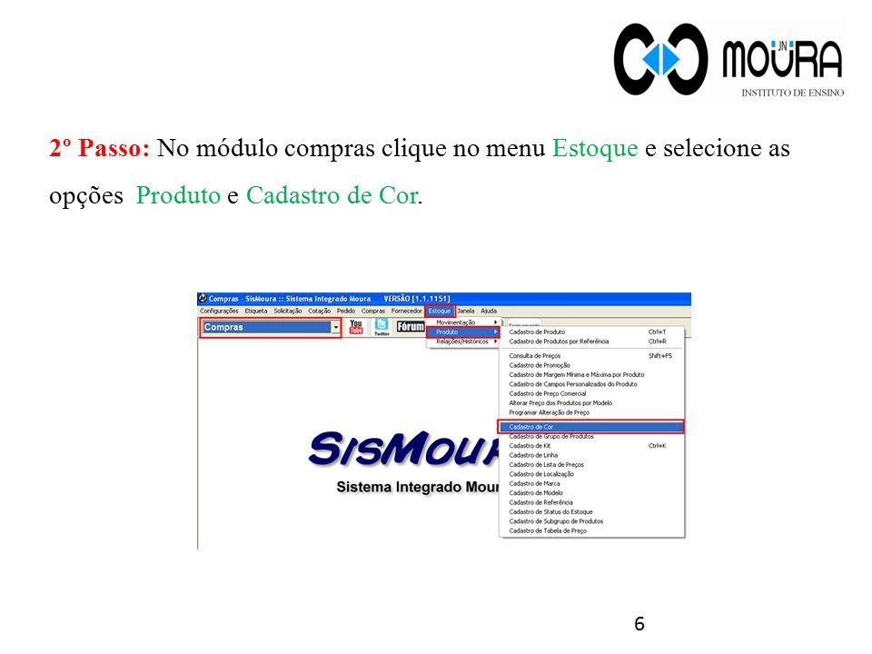 2º Passo: No módulo compras clique no menu Estoque e selecione as opções Produto e Cadastro de Cor.