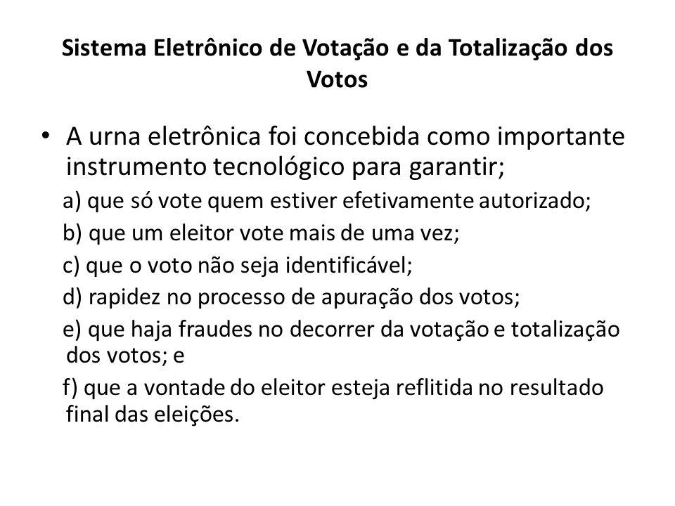 Sistema Eletrônico de Votação e da Totalização dos Votos