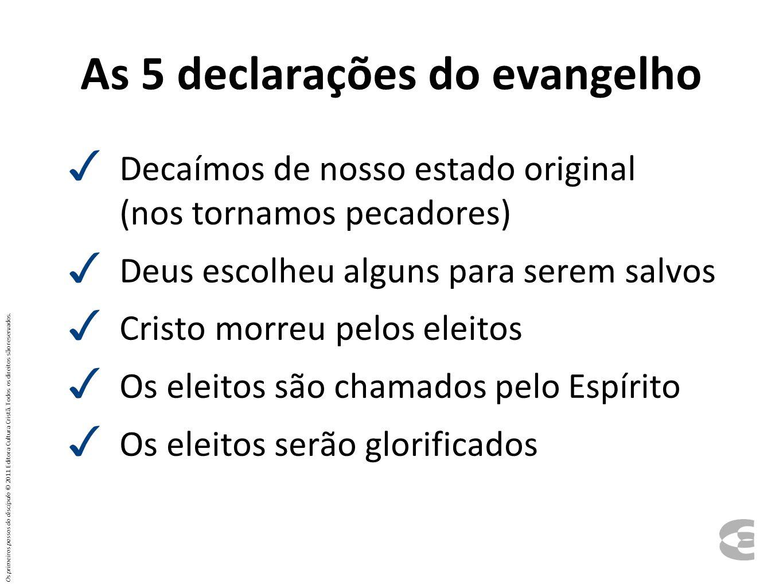 As 5 declarações do evangelho