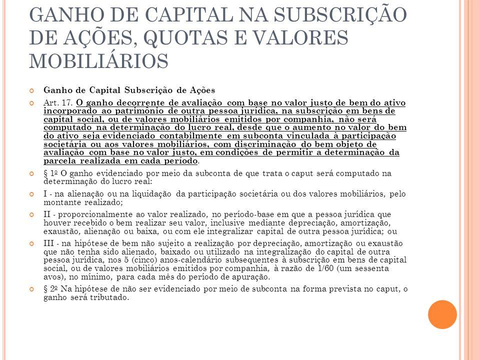 GANHO DE CAPITAL NA SUBSCRIÇÃO DE AÇÕES, QUOTAS E VALORES MOBILIÁRIOS