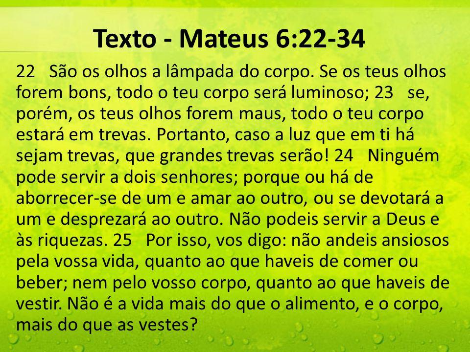 Texto - Mateus 6:22-34