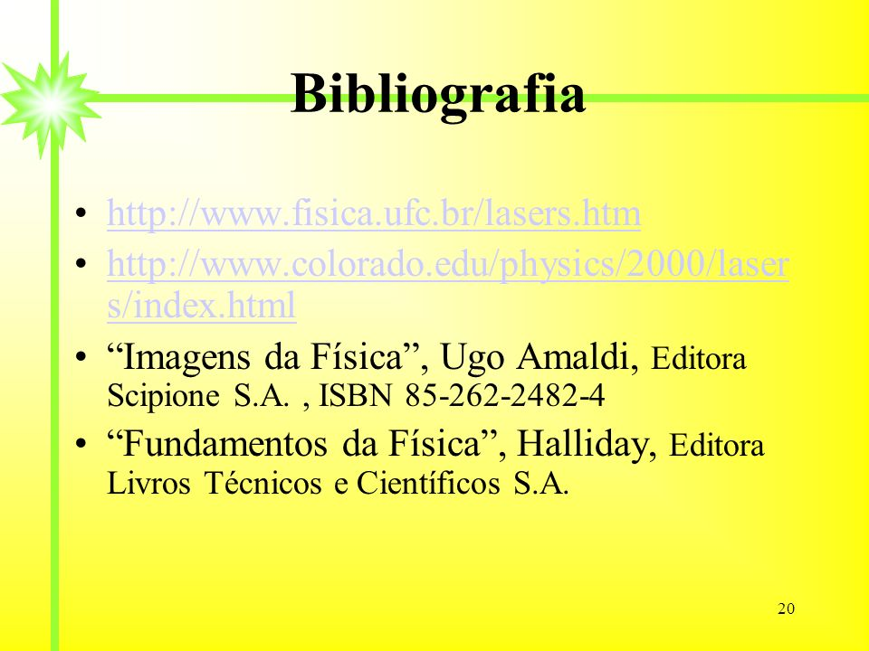 Bibliografia http://www.fisica.ufc.br/lasers.htm