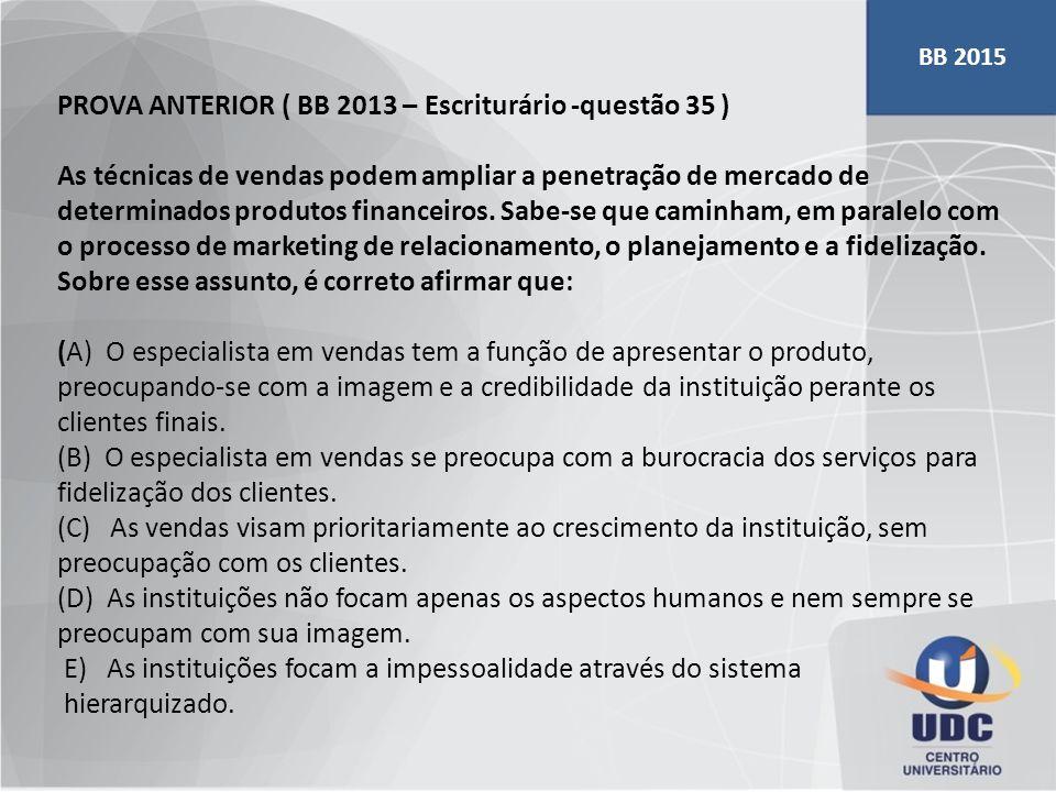PROVA ANTERIOR ( BB 2013 – Escriturário -questão 35 )