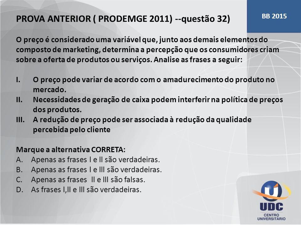 PROVA ANTERIOR ( PRODEMGE 2011) --questão 32)