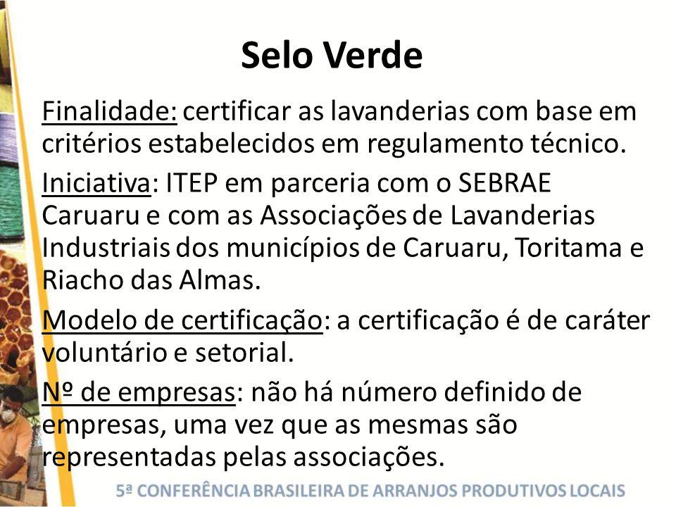 Selo Verde Finalidade: certificar as lavanderias com base em critérios estabelecidos em regulamento técnico.