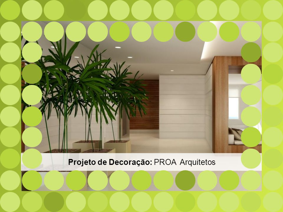 Projeto de Decoração: PROA Arquitetos