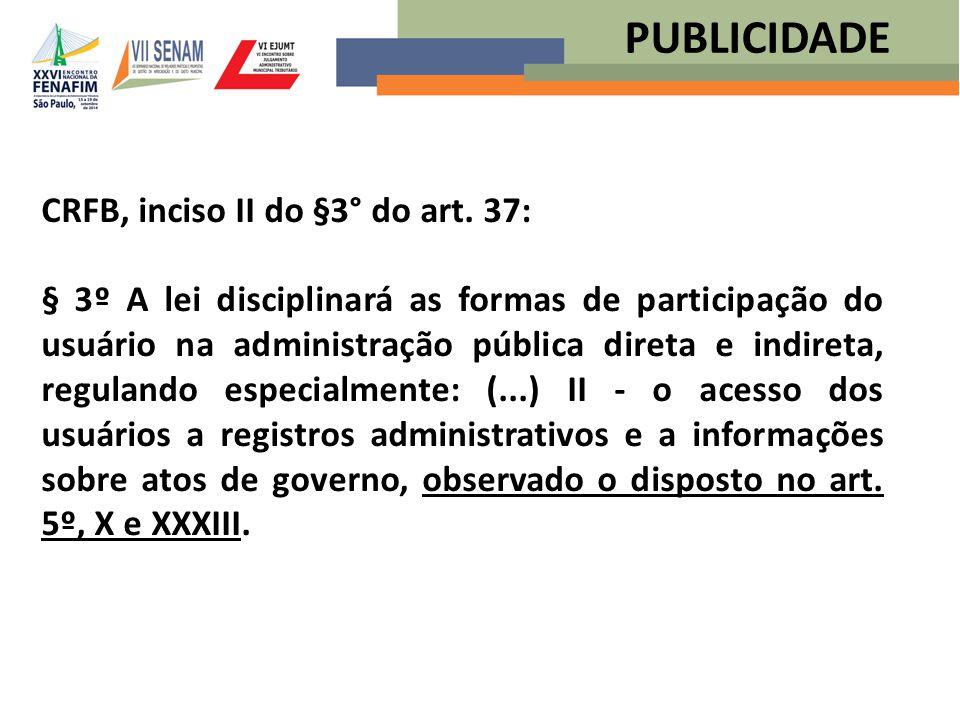 PUBLICIDADE CRFB, inciso II do §3° do art. 37: