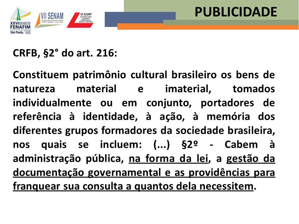PUBLICIDADE CRFB, §2° do art. 216: